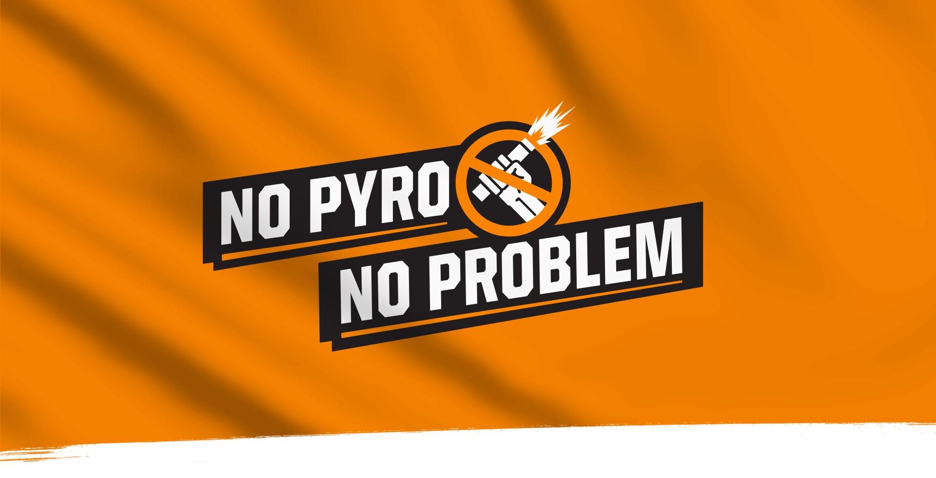 No Pyro No Problem